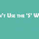Don't-Use-the-'S'-Word