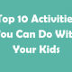 Top-10-Activities-You-Can-Do-During-Special-Time-With-Your-Kids