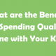 What-are-the-Benefits-of-Spending-Quality-Time-with-Your-Kids
