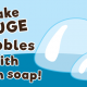 Make Huge-Bubbles With Your Kids