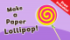 Paper-lollipop
