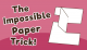 The-Impossible-Paper-Trick
