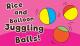 Rice and Balloon Juggling Balls