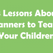 13 Lessons About Manners to Teach Your Children