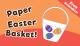 DIY Paper Easter Basket for Kids