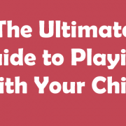The-Ultimate-Guide-to-Playing-with-Your-Child