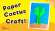 Cactus Paper Craft for Kids