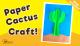 Cactus Paper Craft for Kids